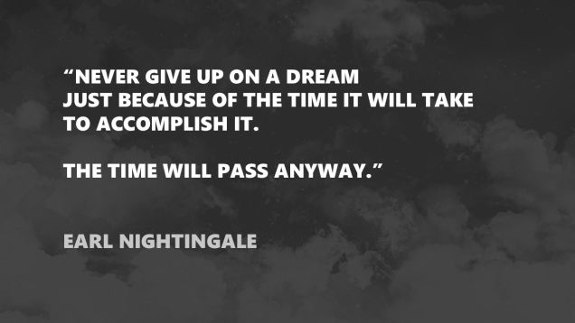 Image source: http://lifehacker.com/never-give-up-on-a-dream-just-because-of-the-time-it-1495765921